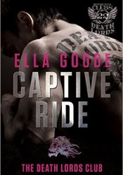 Captive Ride (Death Lords MC, #8) Pdf Book
