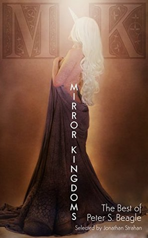 Mirror Kingdoms: The Best of Peter S. Beagle