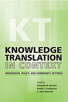 Knowledge Translation in Context: Indigenous, Policy, and Community Settings