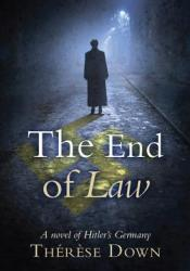The End of Law: A Novel of Hitler's Germany Pdf Book