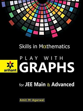Play with Graphs - Skills in Mathematics for JEE Main and Advanced