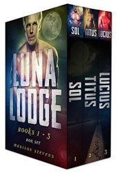 Luna Lodge Box Set One (Sol, Titus, Lucius)