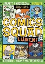 Comics Squad #2: Lunch! (Comics Squad, #2) Pdf Book