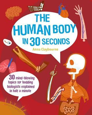 The Human Body in 30 Seconds (30 Seconds)
