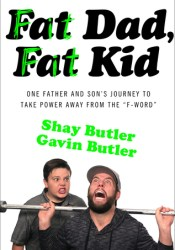 Fat Dad, Fat Kid: One Father and Son's Journey to Take Power Away from the ″F-Word″ Pdf Book
