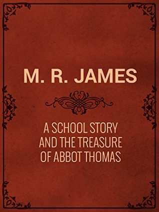 A School Story and The Treasure of Abbot Thomas
