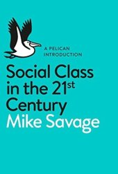 Social Class in the 21st Century Book Pdf
