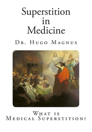 Superstition in Medicine: What Is Medical Superstition?
