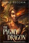 The Pygmy Dragon (Shapeshifter Dragon Legends, #1)