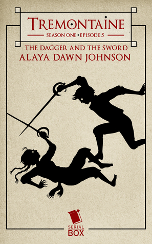 The Dagger and the Sword (Tremontaine #1.5)