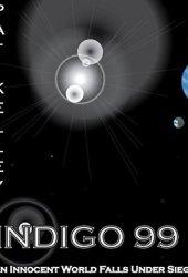 Indigo 99: An Innocent World Falls Under Siege