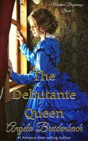 The Debutante Queen (Montana Beginnings #1)