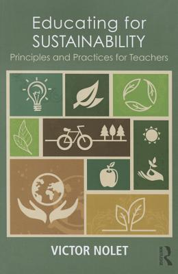 Educating for Sustainability: Principles and Practices for Teachers
