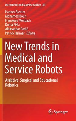 New Trends in Medical and Service Robots: Assistive, Surgical and Educational Robotics
