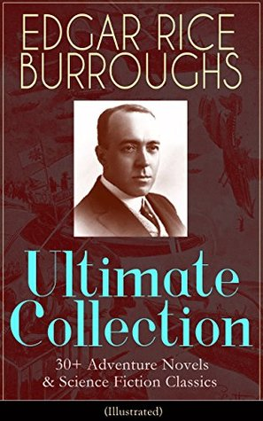 Edgar Rice Burroughs: Ultimate Collection: 30+