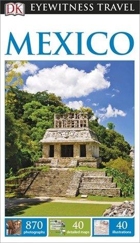 DK Eyewitness Travel Guide Mexico