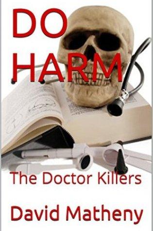 DO HARM: The Doctor Killers Book Pdf ePub