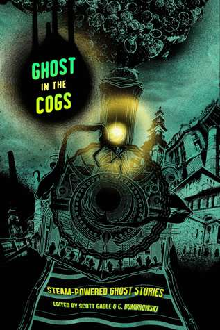 Ghost in the Cogs: Steam-Powered Ghost Stories