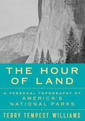 The Hour of Land: A Personal Topography of America's National Parks Pdf Book