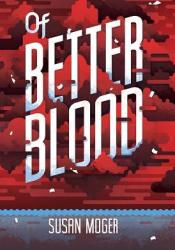 Of Better Blood Pdf Book