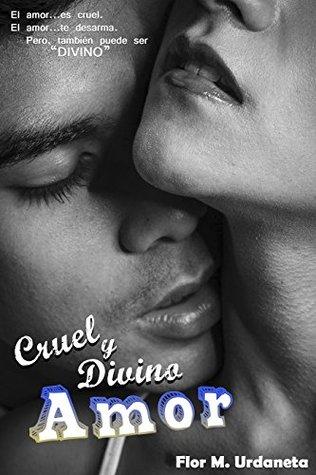 Cruel y Divino Amor (Cruel Amor nº 1)