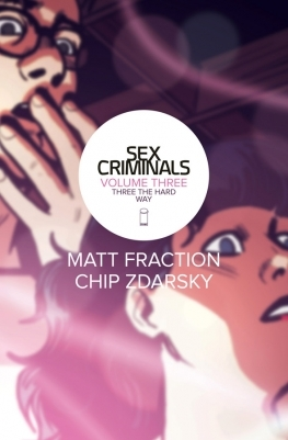 Sex Criminals: Volume Three: Three the Hard Way