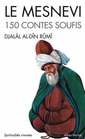 Le Mesnevi : 150 contes soufis (Collections Spiritualites t. 6018)