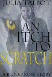 An Itch to Scratch (Bloodrose #1)