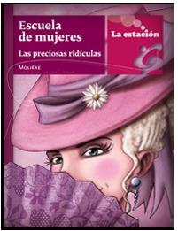 Escuela de Mujeres / Las Preciosas Ridículas