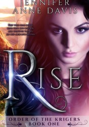 Rise (Order of the Krigers, #1) Pdf Book