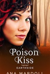 Poison Kiss (Earthside #1) Book