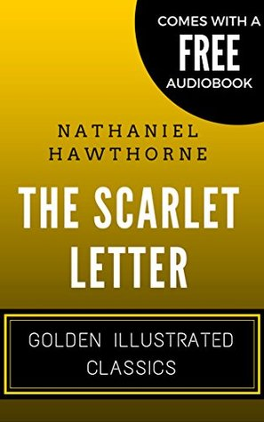 The Scarlet Letter: Golden Illustrated Classics (Comes with a Free Audiobook)