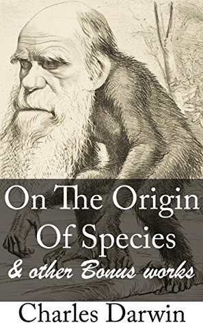 On The Origin Of Species & Other Bonus Works: Einstein Theory of Relativity, An Inquiry into the Nature and Causes of the Wealth of Nations