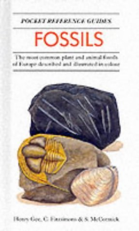 Fossils: The Most Common Plant and Animal Fossils of Europe Described and Illustrated in Colour