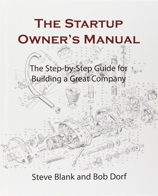 The Startup Owner's Manual: The Step-By-Step Guide for