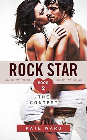 Rock Star: The Contest (Bad Boy Romance, #2)