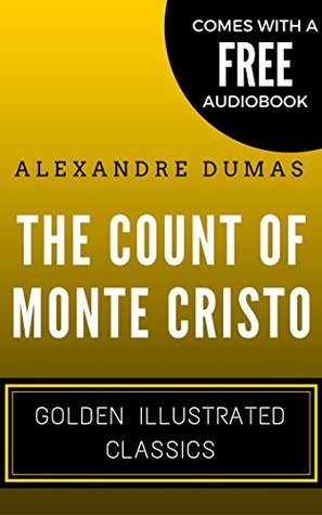 The Count Of Monte Cristo: Golden Illustrated Classics (Comes with a Free Audiobook)