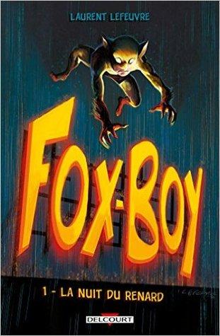 La nuit du renard (Fox-Boy, #1)
