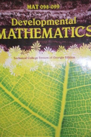 Mat 098-099 Developmental Mathematics Technical College of Georgia Edition