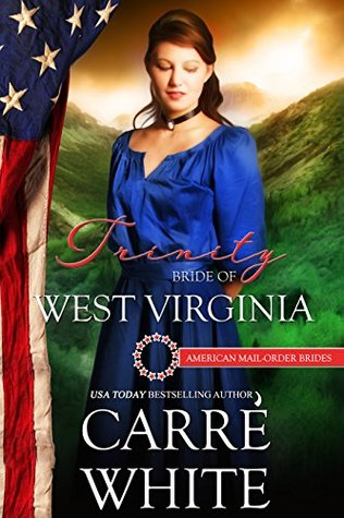 Trinity: Bride of West Virginia (The American Mail-Order Bride #35)
