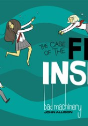 The Case of the Fire Inside (Bad Machinery, #5) Pdf Book