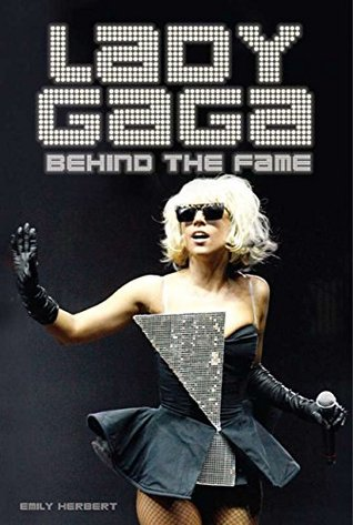 Lady Gaga: Behind the Fame