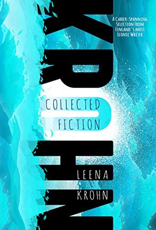 Leena Krohn: Collected Fiction