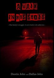 A Walk In His Shoes: One family's struggle. A son's battle with addiction. Pdf Book