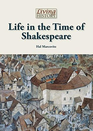 Life in the Time of Shakespeare