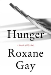 Hunger: A Memoir of (My) Body Book