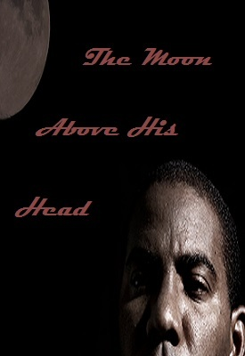 The Moon Above His Head