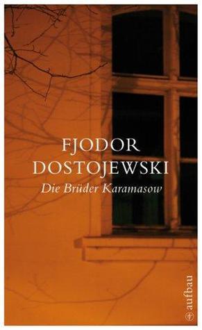 Die Brüder Karamasow: Roman in vier Teilen mit einem Epilog