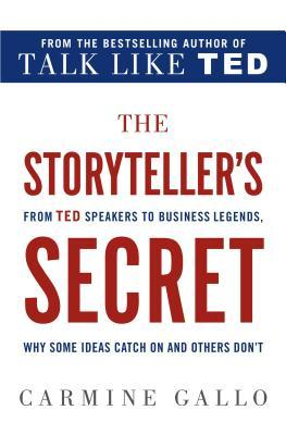 The Storyteller's Secret: How the World's Most Inspiring Leaders Turn Their Passion Into Performance