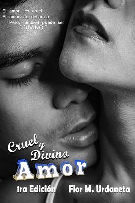 Cruel Y Divino Amor